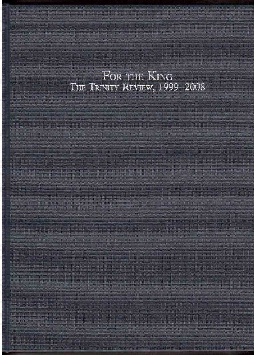 For the King: The Trinity Review, 1999-2008