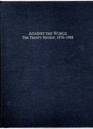 Against the World: The Trinity Review, 1978-1988