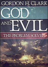 God and Evil: The Problem Solved