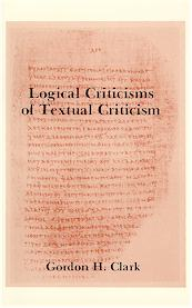 Logical Criticisms of Textual Criticism