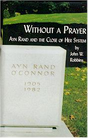 Without a Prayer: Ayn Rand and the Close of Her System