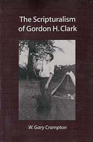 Scripturalism of Gordon H. Clark, The