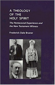 Theology of the Holy Spirit: The Pentecostal Experience and the New Testament Witness, A
