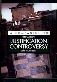Companion to The Current Justification Controversy, A